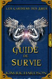 Les gardiens des âmes: Guide de survie