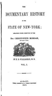 The Documentary History of the State of New-York: Volume 1