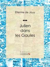 Julien dans les Gaules: Tragédie en cinq actes et en vers