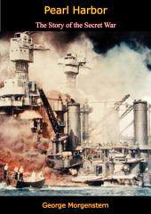 Pearl Harbor: The Story of the Secret War