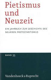 Pietismus und Neuzeit Band 35 – 2009: Ein Jahrbuch zur Geschichte des neueren Protestantismus, Bände 35-2009