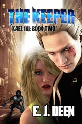 The Keeper (Kael Jai: Book Two): Alien Contact Action Adventure Sci-Fi Series ⭐️⭐️⭐️⭐️⭐️