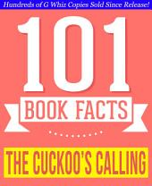 The Cuckoo's Calling - 101 Amazingly True Facts You Didn't Know: Fun Facts and Trivia Tidbits Quiz Game Books
