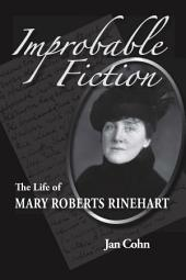 Improbable Fiction: The Life of Mary Roberts Rinehart