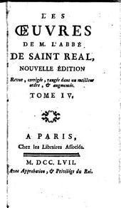 Les oeuvres de M. l'Abbé de Saint-Réal: Volume4