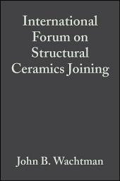 International Forum on Structural Ceramics Joining: Ceramic Engineering and Science Proceedings, Volume 10, Issues 11-12