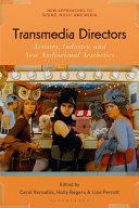Transmedia Directors: Artistry, Industry and New Audiovisual Aesthetics