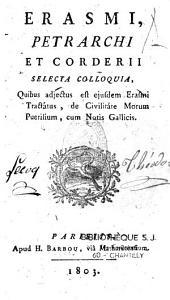 Erasmus, Petrarchius et Coderius selecta colloquia....Ed. novissima
