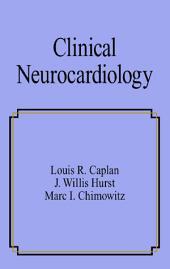 Clinical Neurocardiology: Fundamentals and Clinical Cardiology