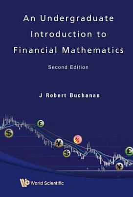 An Undergraduate Introduction to Financial Mathematics PDF