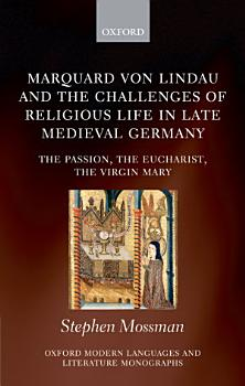 Marquard Von Lindau and the Challenges of Religious Life in Late Medieval Germany PDF