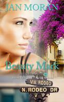 Beauty Mark  A Love  California Series Novel  Book 2  PDF