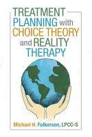 Treatment Planning with Choice Theory and Reality Therapy PDF