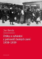 Útěky a vyhánění z pohraničí českých zemí 1938-1939: Migrace z okupovaného pohraničí ve druhé republice