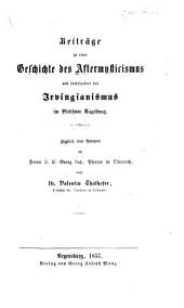 Beiträge zu einer Geschichte des Aftermysticismus und insbesondere des Irvingianismus im Bisthum Augsburg. Zugleich eine Antwort an ... J. E. G. Lutz
