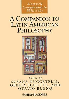 A Companion to Latin American Philosophy PDF