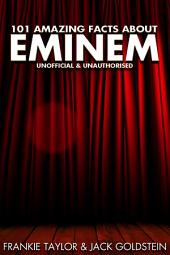 101 Amazing Facts about Eminem