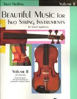 Beautiful Music for Two String Instruments  Bk 2  2 Violins PDF