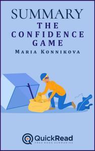 The Confidence Game by Maria Konnikova  Summary  Book