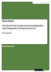 Der Erwerb des Lexikons im monolingualen und bilingualen Erstspracherwerb: Ein Vergleich