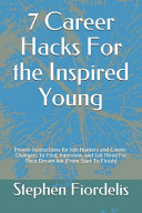 7 Career Hacks For the Inspired Young