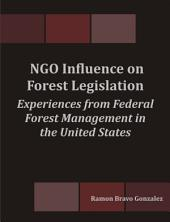 Ngo Influence on Forest Legislation: Experiences from Federal Forest Management in the United States