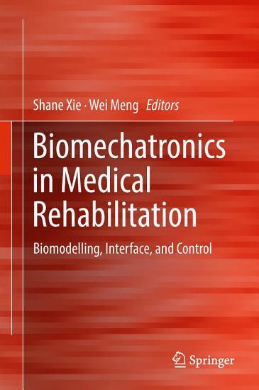 Biomechatronics in Medical Rehabilitation PDF