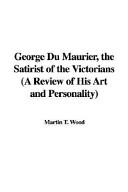 George Du Maurier, the Satirist of the Victorians
