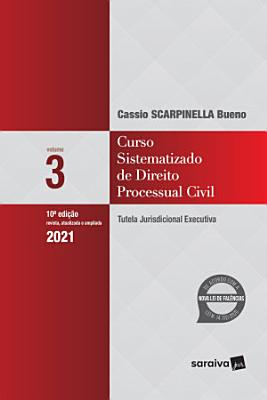 Curso Sistematizado de Direito Processual Civil 3  Tutela Jurisdicional Executiva PDF