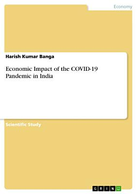 Economic Impact of the COVID-19 Pandemic in India