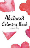 Abstract Coloring Book for Adults   Volume 2  Small Hardcover Adult Coloring Book  PDF