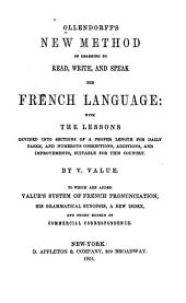 New Method of Learning to Read, Write, and Speak the French Language: With Corrections, Additions Etc. Suitable for this Country