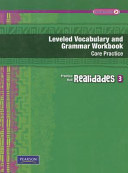Realidades Leveled Vocabulary and Grmr Workbook  Core   Guided Practice Level 3 Copyright 2011