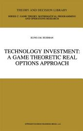 Technology Investment: A Game Theoretic Real Options Approach