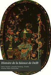 Histoire de la faïence de Delft: Volume1