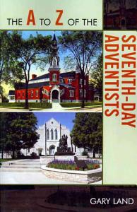 The A to Z of the Seventh Day Adventists PDF