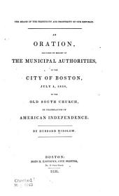 The means of the perpetuity and prosperity of our republic: an oration, delivered by request of the municipal authorities, of the city of Boston, July 4, 1838, in the Old South Church,in celebration of American independance