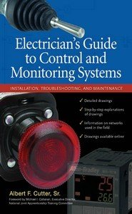 Electrician  s Guide to Control and Monitoring Systems  Installation  Troubleshooting  and Maintenance PDF