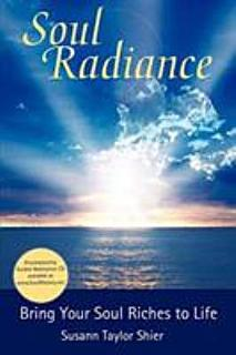 Soul Radiance Bring Your Soul Riches to Life Book