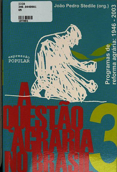 A Questao Agraria No Brasil Programas De Reforma Agraria 1946 2003