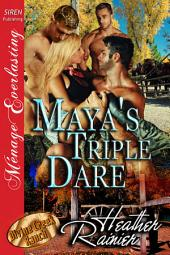 Maya's Triple Dare [Divine Creek Ranch 6]