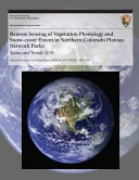 Remote Sensing of Vegetation Phenology and Snow Cover Extent in Northern Colorado Plateau Network Parks Status and Trends 2010