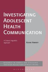 Investigating Adolescent Health Communication Book PDF