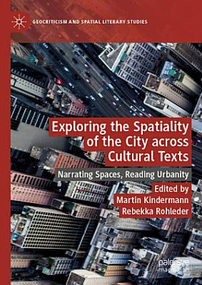 Exploring the Spatiality of the City across Cultural Texts