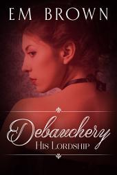 Submitting to His Lordship: A Regency-Set Erotic Historical Romance