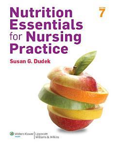 Nutrition Essentials for Nursing Practice Book