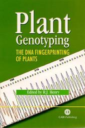 Plant Genotyping: The DNA Fingerprinting of Plants