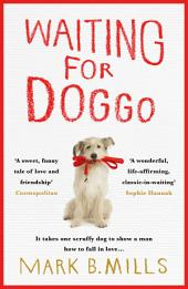 Waiting For Doggo: The feel-good romantic comedy for dog lovers and friends