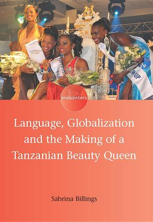 Language  Globalization and the Making of a Tanzanian Beauty Queen PDF