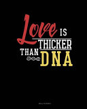 Love Is Thicker Than DNA